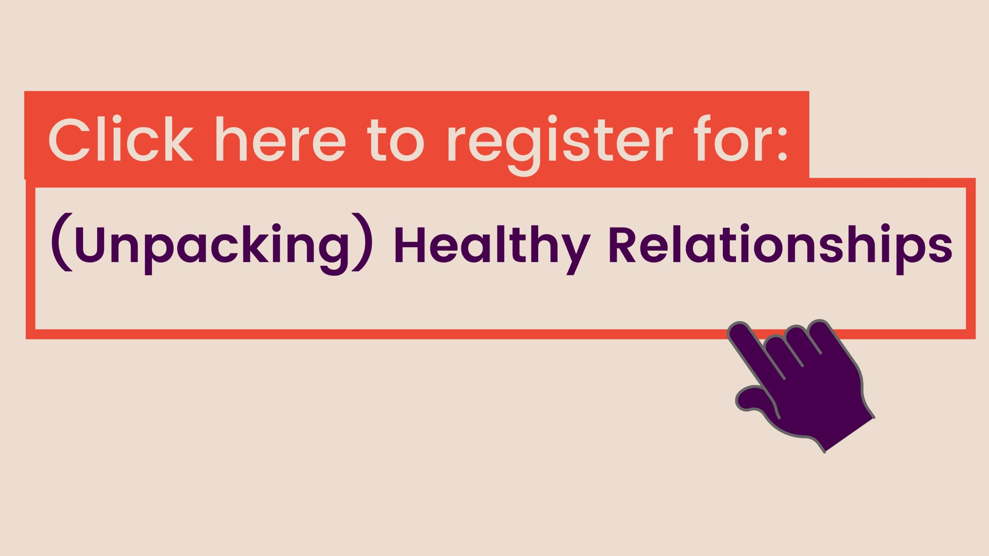 Click here to register for (unpacking) healthy relationships